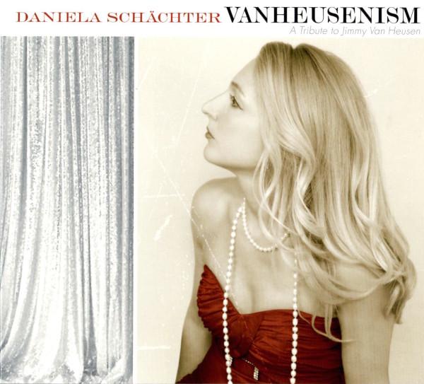 Daniela Schächter / Vanheusenism~A. Tribute to Jimmy Van Heusen