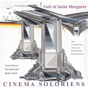 『Cinema Soloriens / Cult of Saint Margaret』(2015 Soloriens Media) James Harrar, Marshall Allen, Rogier Smal, Graham Massey, Paddy Steer, Richard Harrison, David Birchall ‎