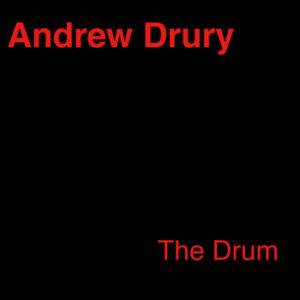 『Andrew Drury / The Drum』