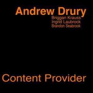 『Andrew Drury / Content Provider』
