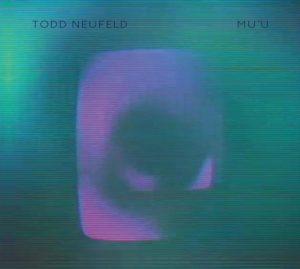 Todd Neufeld / Mu'U