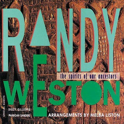 Randy Weston - The Spirits of Our Ancestors