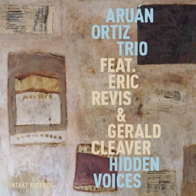 Aruán Ortiz Trio / Hidden Voices