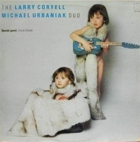 The Larry Coryell Micheal Urbaniak Duo