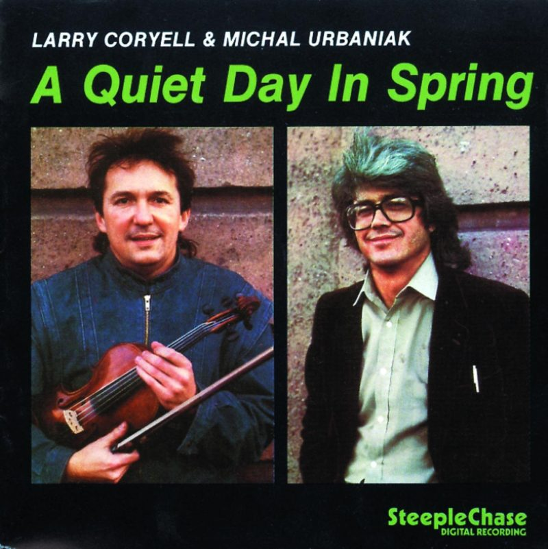 Larry Coryell & Michał Urbaniak: A Quiet Day In Spring