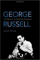 (George Russell: The Story Of An American Composer by Duncan Heining / ISBN-13: 978-0810869974