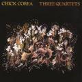 Chick Corea: Three Quartets